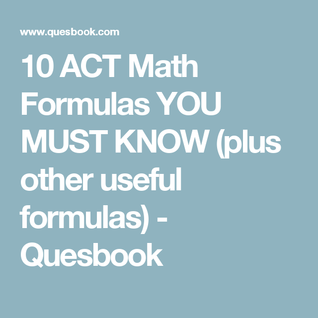 Etl Testing Useful Resources: 10 ACT Math Formulas YOU MUST KNOW (plus Other Useful