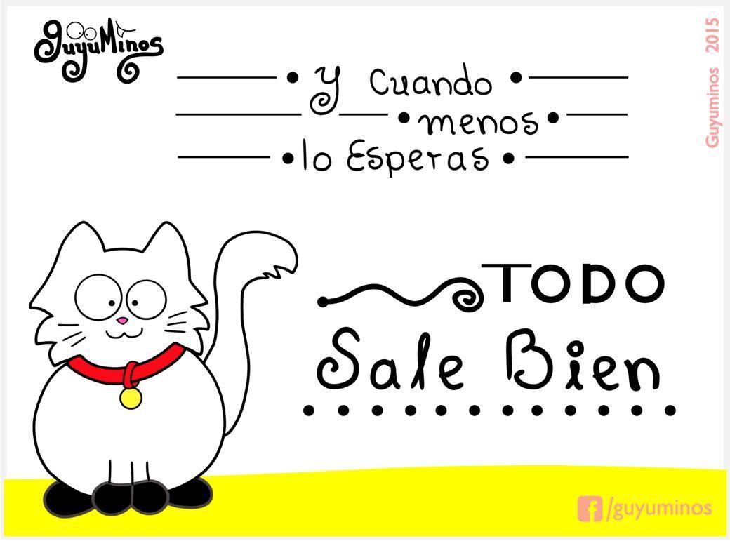 Y cuando menos lo esperas... TODO sale Bien!!!  #guyuminos #frases #kawaii #tarjetas