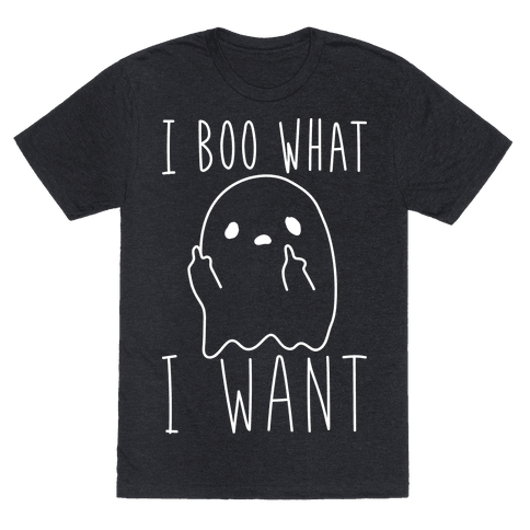 I Boo What I Want (White) T-Shirt | LookHUMAN #spookyoutfits