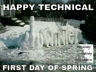Snow On First Day Of Spring Makes Me >> Happy Technical First Day Of Spring Funny From Mindpodge
