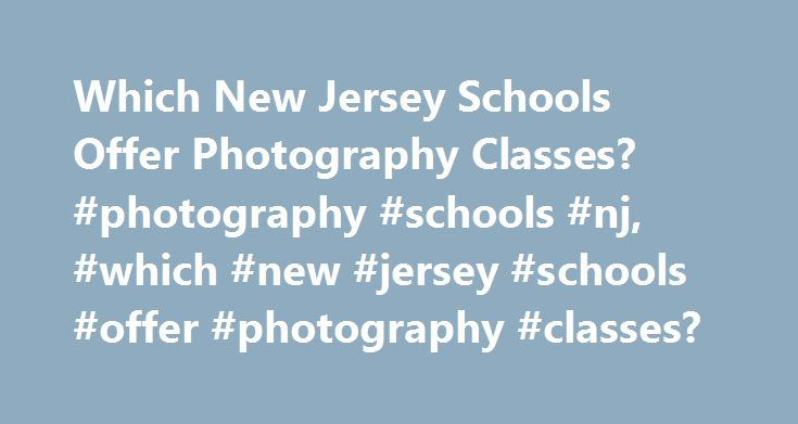which new jersey schools offer pography classes? #pography ...