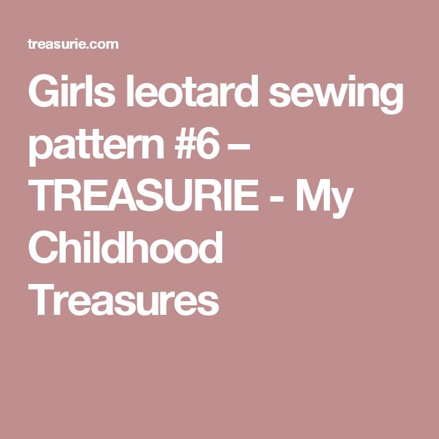 Girls leotard sewing pattern  6 – TREASURIE - My Childhood Treasures 70c14dcb6