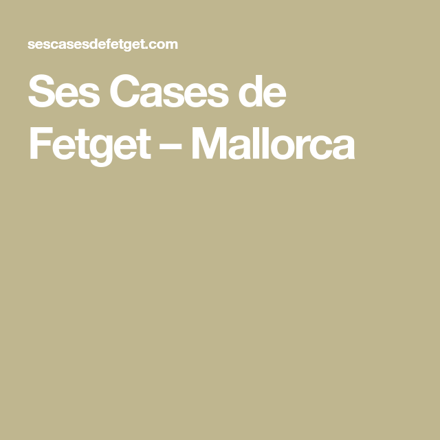 Ses Cases de Fetget – Mallorca