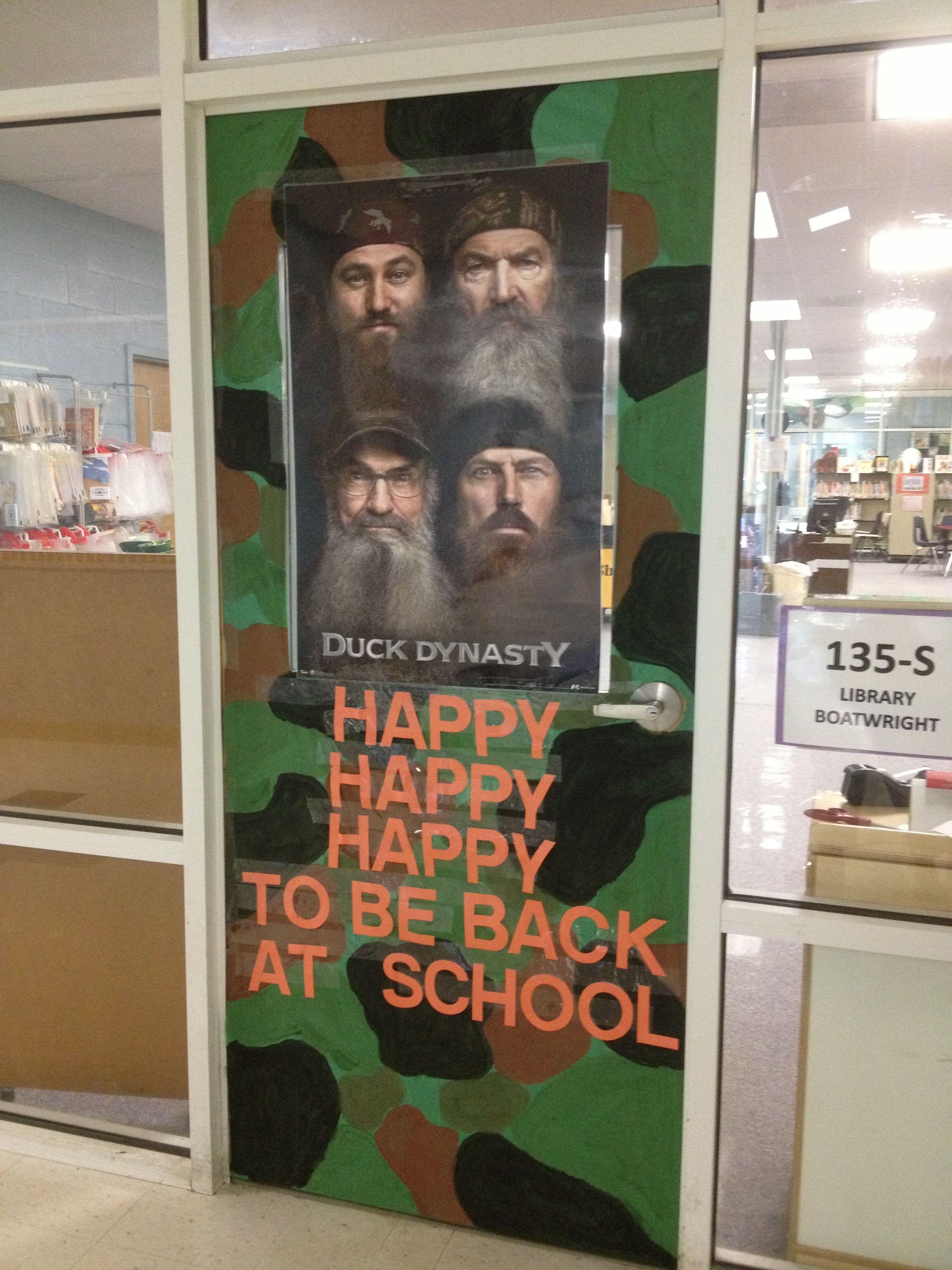 Duck dynasty door yep thought this one up myself happy happy