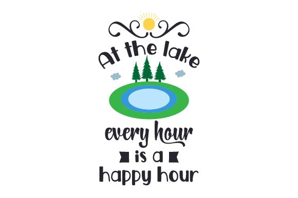 At the Lake Every Hour is a Happy Hour