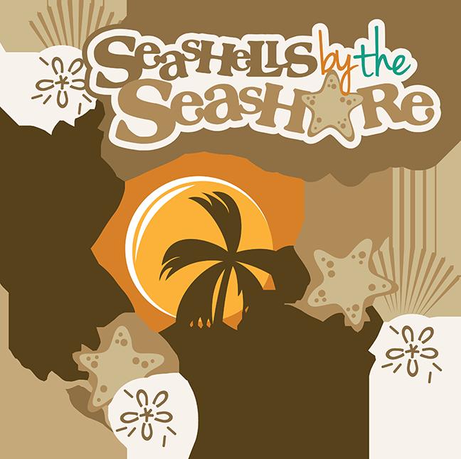 Seashells By The Seashore SVG Scrapbook printing, Summer