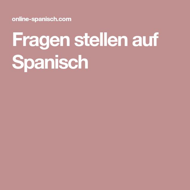 Spanisch Fragen Stellen