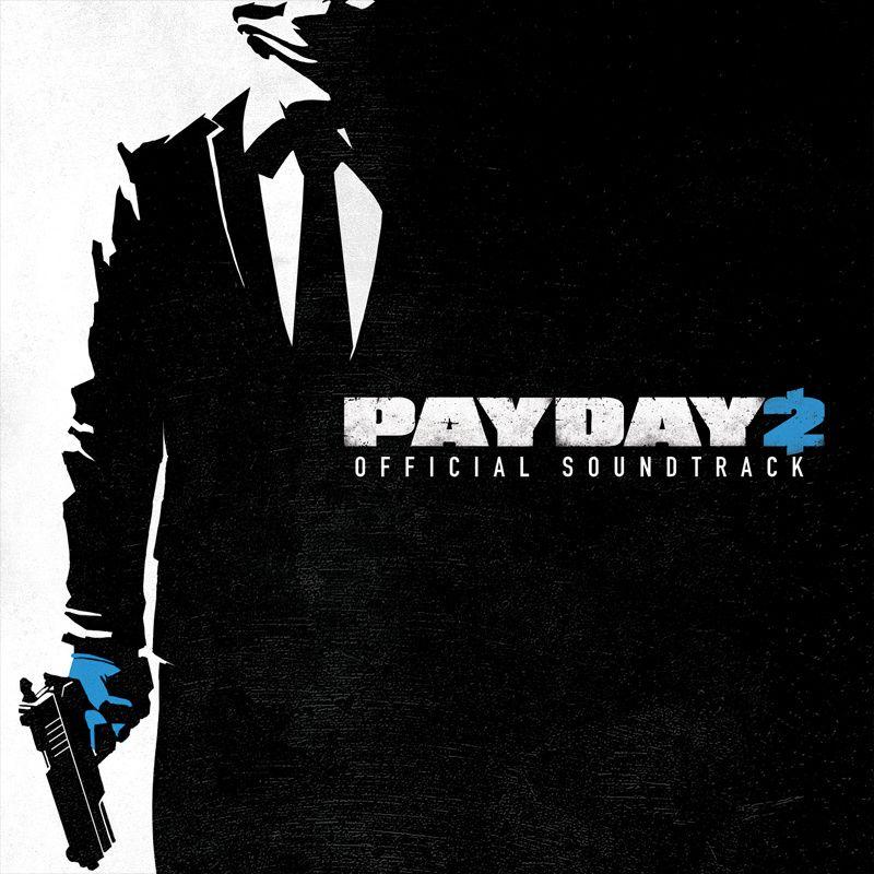 Payday 2 The Soundtrack Google Search Payday 2 Payday Soundtrack