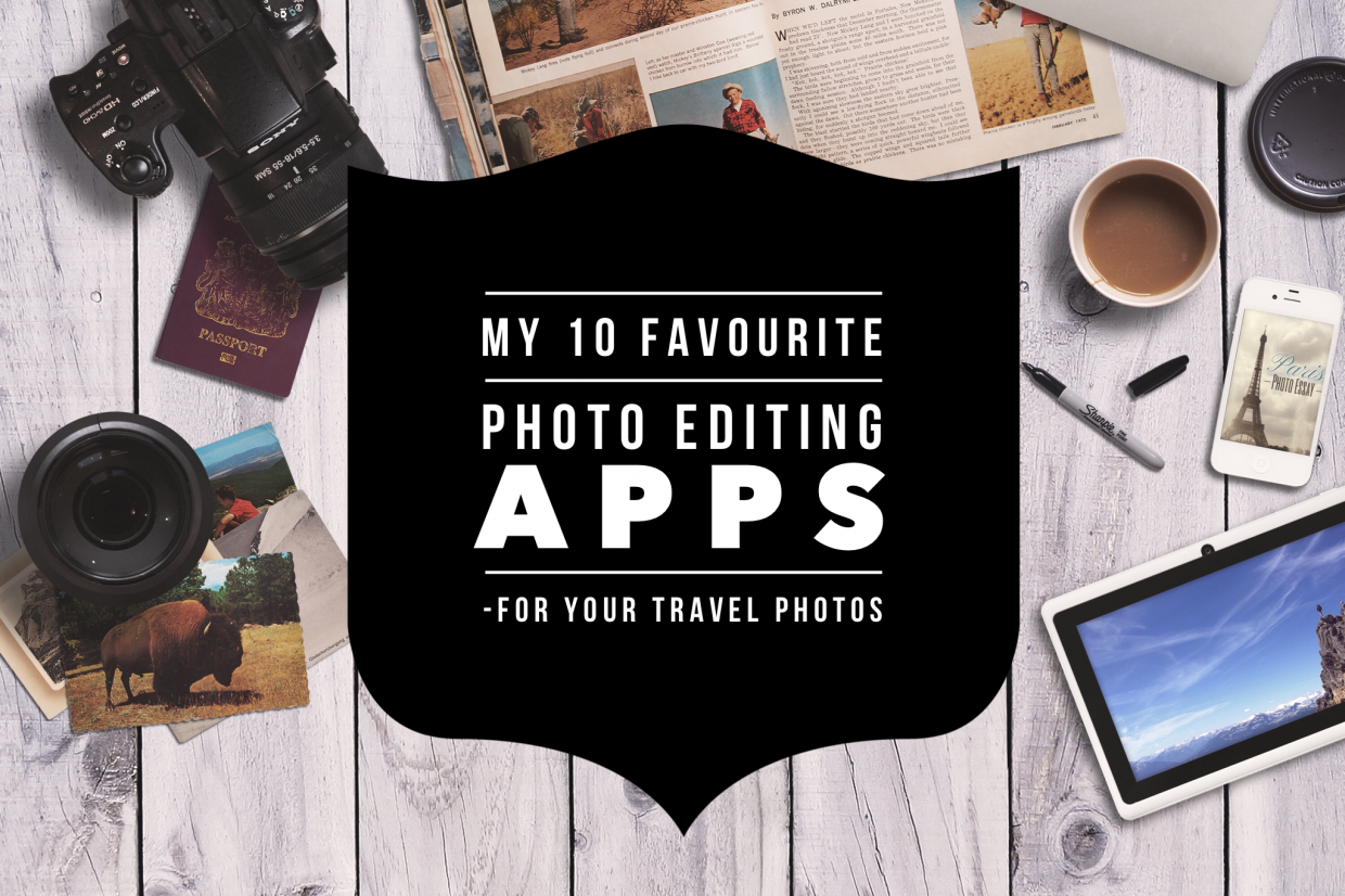 My 10 Favourite Photo Editing Apps That Will Make Your Travel Photos Stand Out | Non Stop Destination