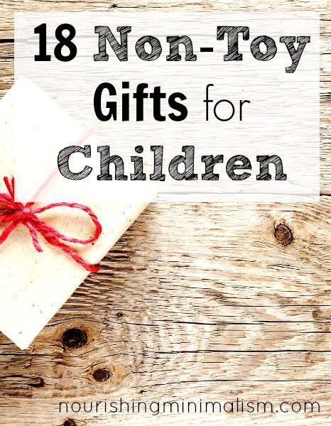 18 Non-Toy Gifts for Children via #nourishingminimalism I like #6 the best! #conveyawareness