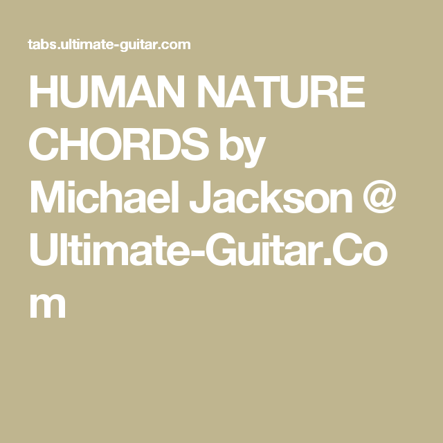 Human Nature Chords By Michael Jackson Ultimate Guitar