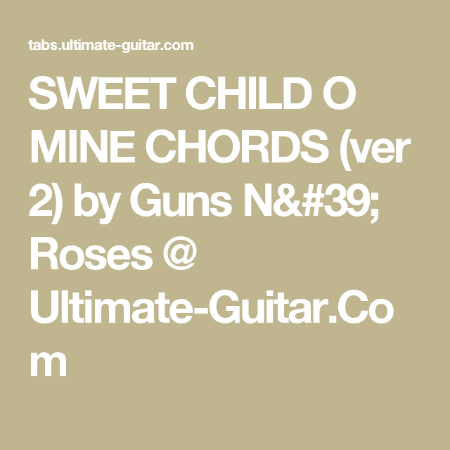 Sweet Child O Mine Chords Ver 2 By Guns N Roses Ultimate Guitar