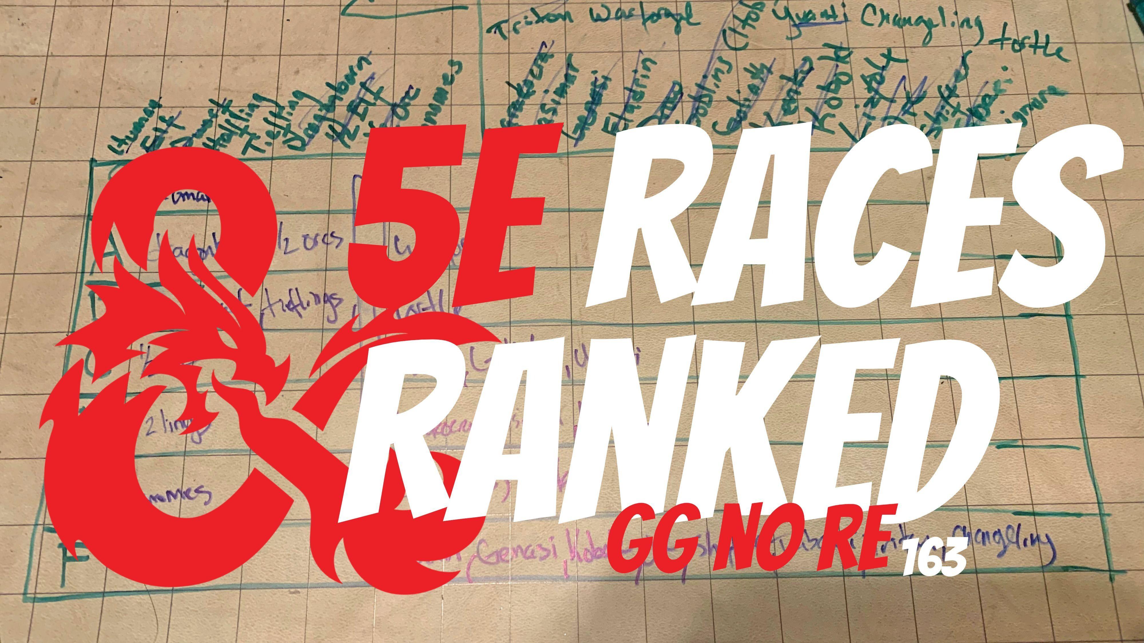 163 – D&D 5e Races Tier List | gg no re