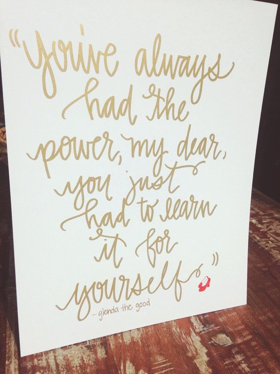 Youve Always Had The Power My Dear By Alliesmithdesigns On Etsy