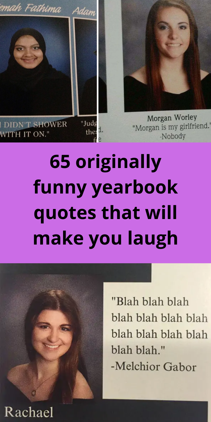 60 Hilariously Original Student Yearbook Quotes That Made Everyone Laugh Funny Yearbook Quotes Good Jokes Funny Yearbook