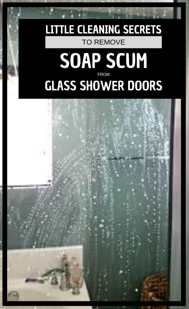 Little Cleaning Secrets To Remove Soap Scum From Glass