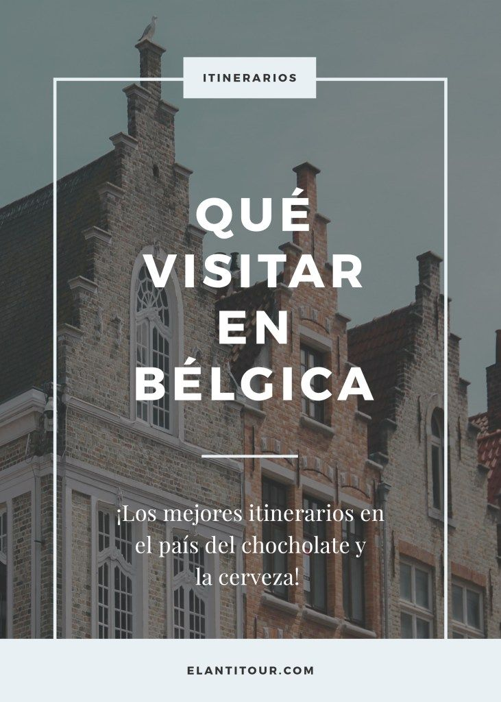 Qué Visitar En Bélgica Belgica Guia De Viaje Viaje A Europa