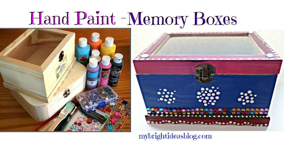 Decorating Wooden Memory Or Jewellry Boxes Easy Craft My Bright Ideas Hand Painted Wooden Box Wooden Box Crafts Wooden Memory Box