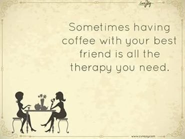 Sometimes Having Coffee With Your Best Friend Is All The Therapy You Need Best Friends Friends Quotes Coffee Quotes Morning