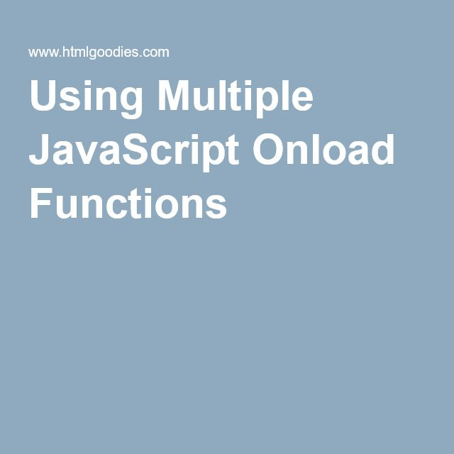 Using Multiple JavaScript Onload Functions | Web Design