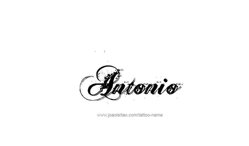 Antonio Name Tattoo Designs Name Tattoos Tattoos Name Tattoo