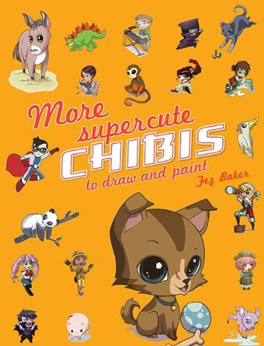 More Super-Cute Chibis to Draw and Paint by Fez Baker and ...