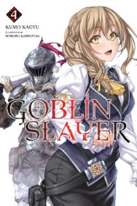 Scaricare o Leggere Online Goblin Slayer, Vol. 4 (light