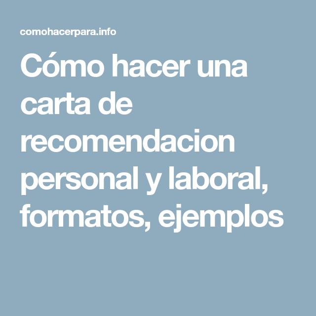 Cómo hacer una carta de recomendacion personal y laboral, formatos, ejemplos