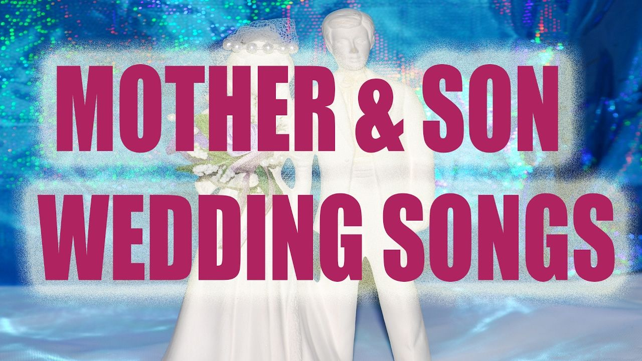 Best Mother/Son Wedding Dance Songs [Top 10 List] | Music ...