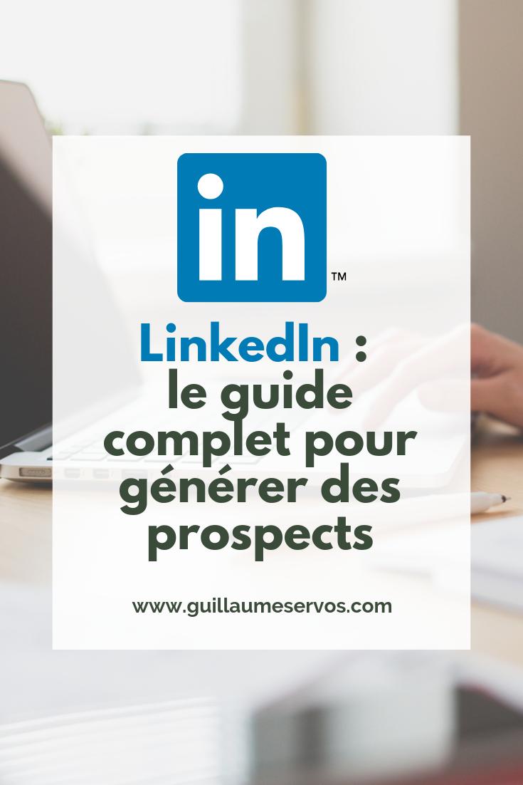 LinkedIn le guide complet pour générer des prospects