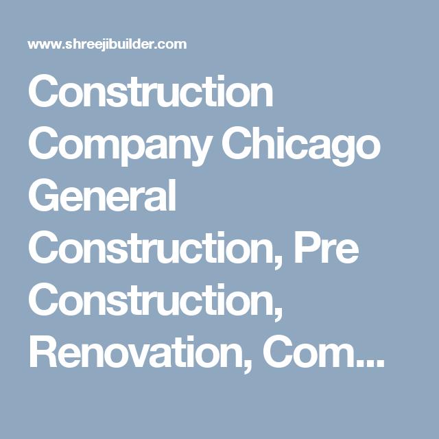 Construction Company Chicago General Construction, Pre