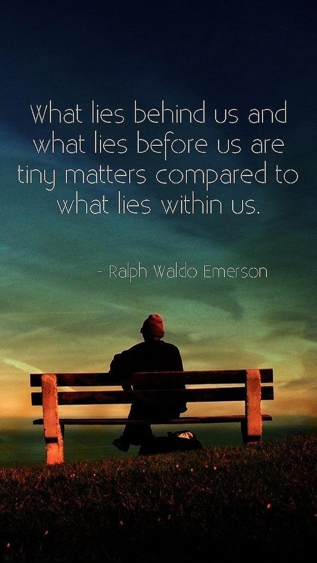Ralph Waldo Emerson: What Lies Behind Us And What Lies Before Us Are Tiny  Matters