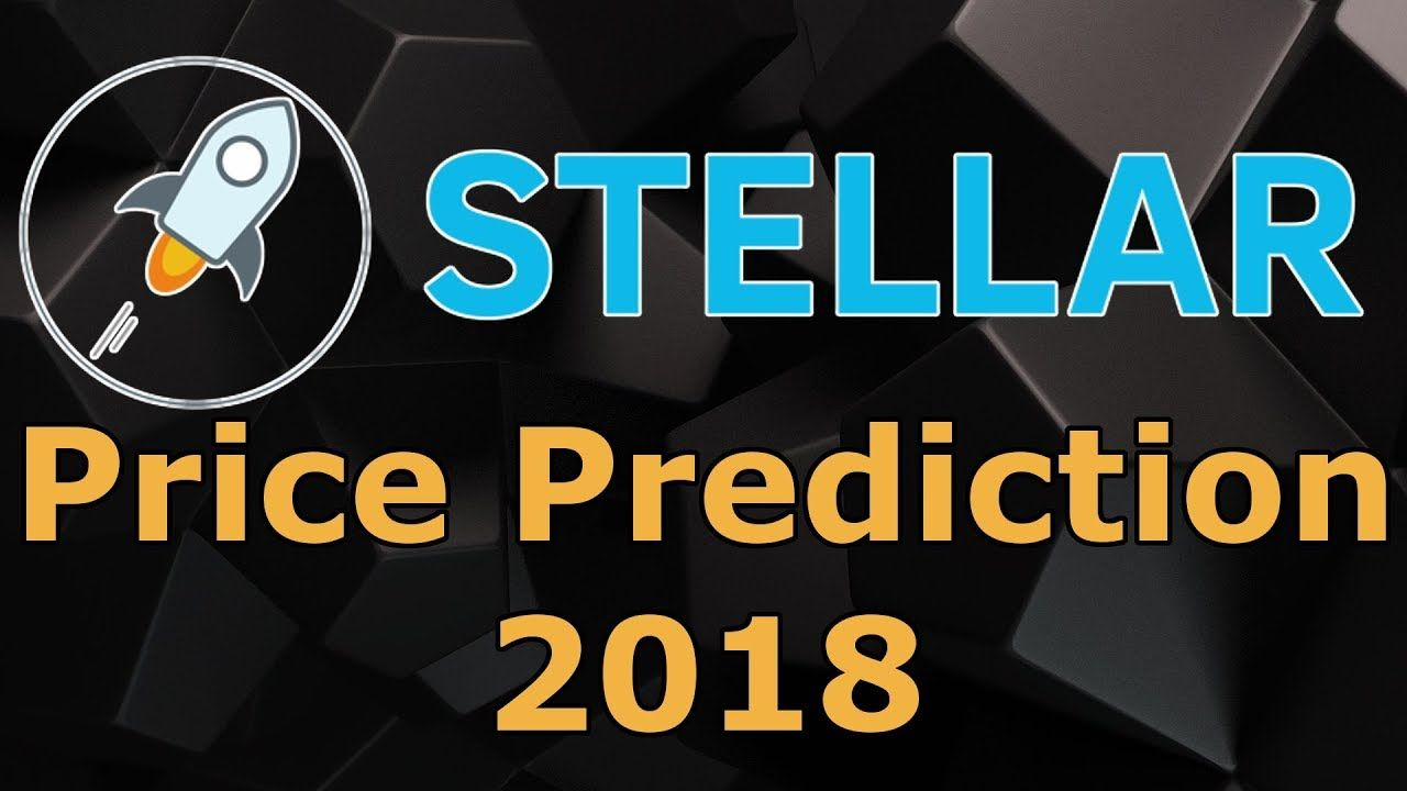 Stellar #XLM Price #Prediction For 2018, 2019, 2020, 2021