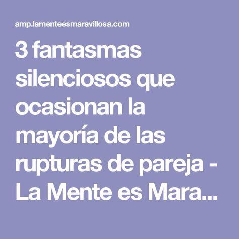 3 fantasmas silenciosos que ocasionan la mayoría de las rupturas de pareja - La Mente es Maravillosa