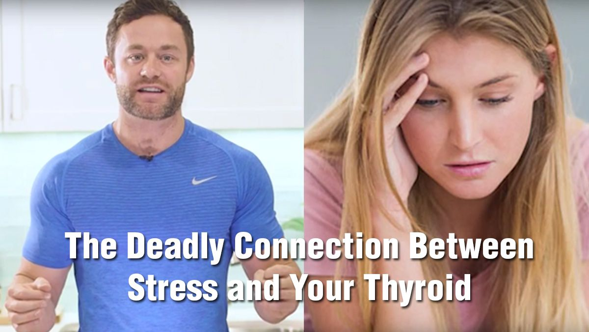 The Deadly Connection Between Stress and Your Thyroid – Saturday Strategy