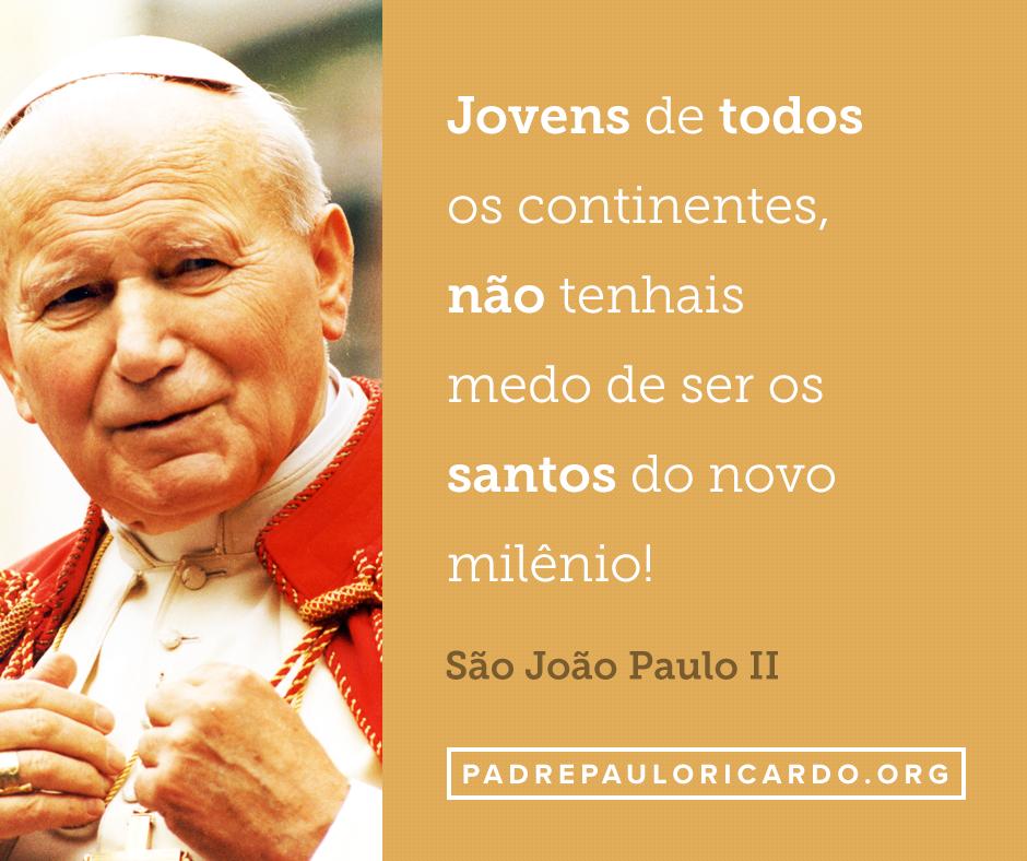 São João Paulo Ii Frases Jovens De Todos Os Continentes Não