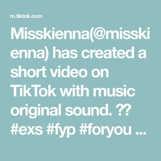 Misskienna Misskienna Has Created A Short Video On Tiktok With Music Original Sound Exs Fyp Foryou Foryoupage Trend Lip Sync The Originals Music