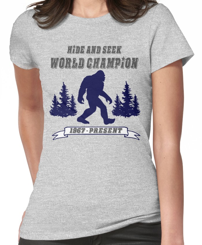 25e4c4aa1 Bigfoot Hide and Seek - World Champion - Sasquatch- Yeti Women's T-Shirt