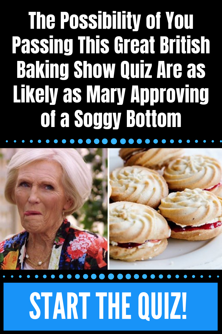 The Possibility of You Passing This Great British Baking