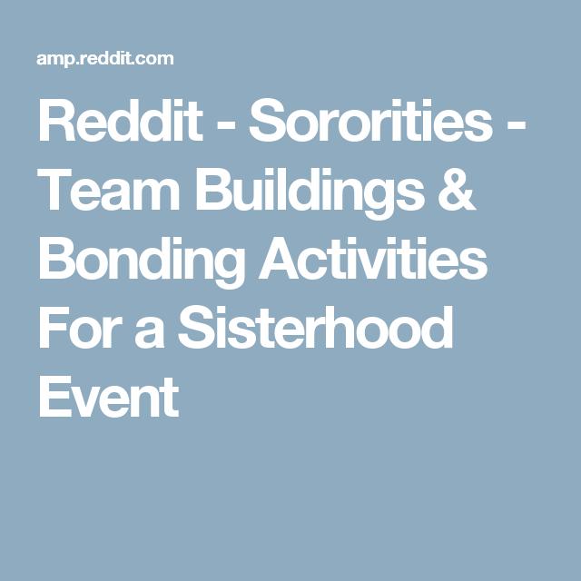Reddit - Sororities - Team Buildings & Bonding Activities