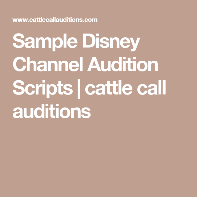 Sample Disney Channel Audition Scripts | cattle call