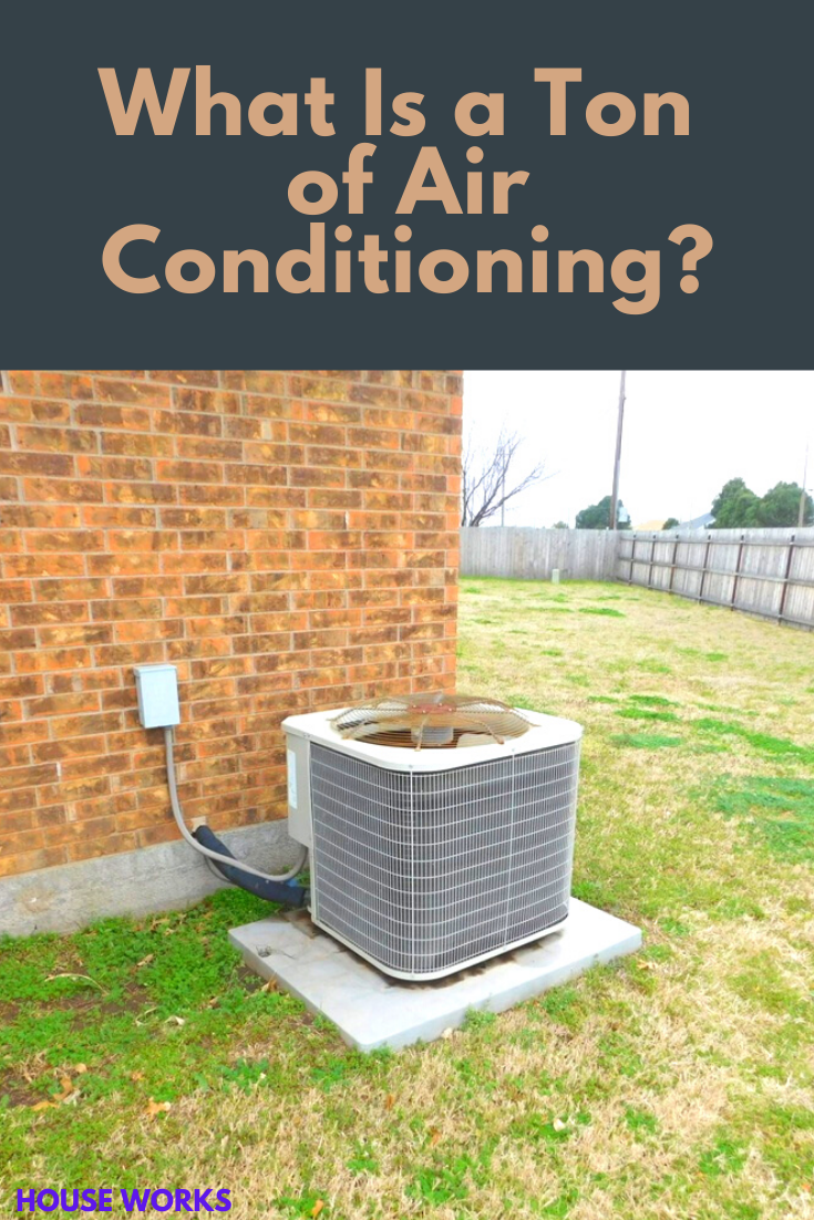 What is a ton of air conditioning? HVAC system. How do you