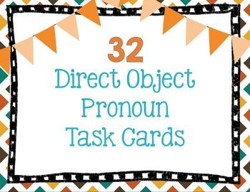 This set includes 32 Spanish Direct Object Task Cards ...