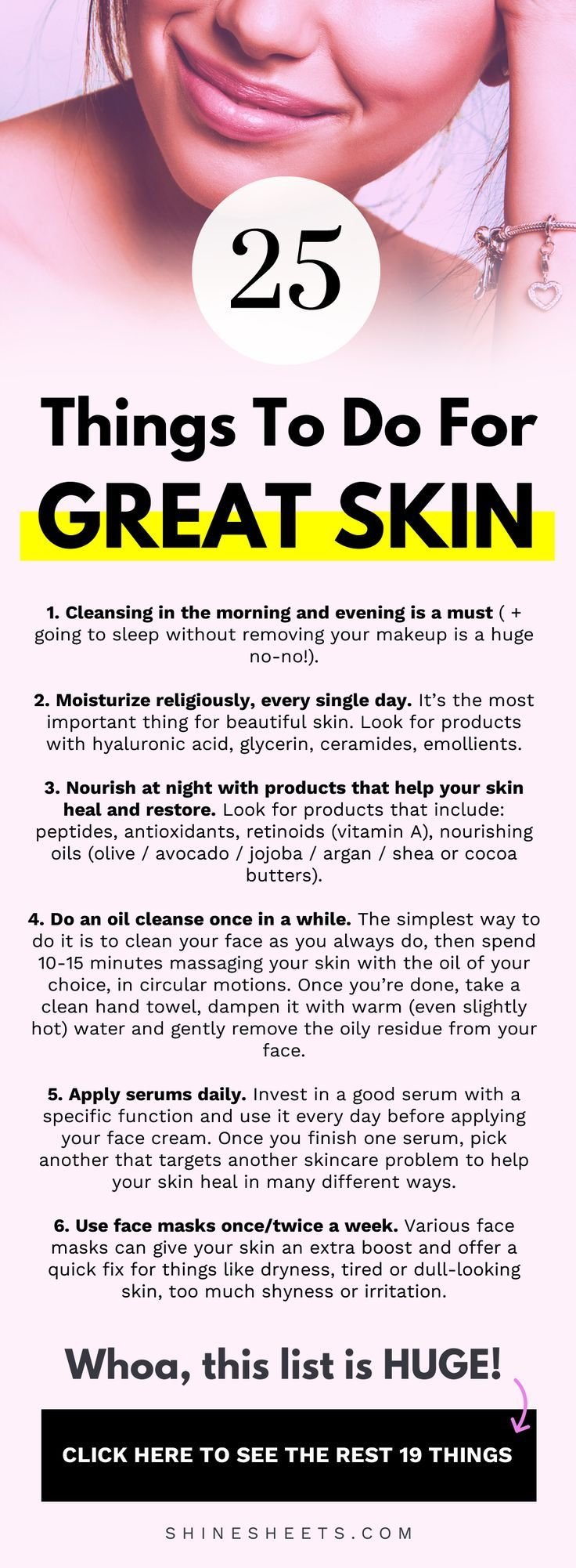 Ever wished your skin looked better? We made this list of things to do for great skin, so you can check if you're doing your skincare right and shared the best skincare hacks! + New to skincare? This list is a great place to start. | ShineSheets.com | Skincare routine, skincare products, skincare tips beauty secrets, skin care, skincare lists and skincare hacks, how to care for your skin, improve your skin, acne, dry skin, sensitive skin #skincare #skin #beauty #beautytips #tips