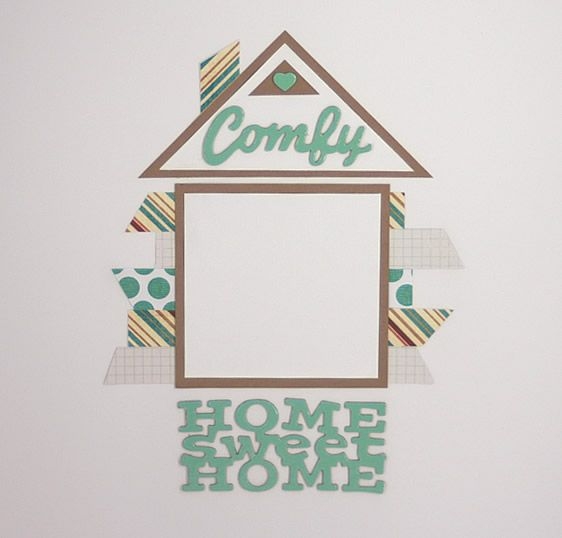 Home Sweet Home Scrapbook Layout