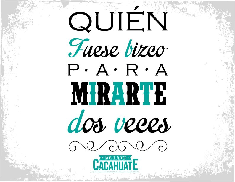 Piropo Melatecacahuate Piropos Frases Mexicanas Y Frases