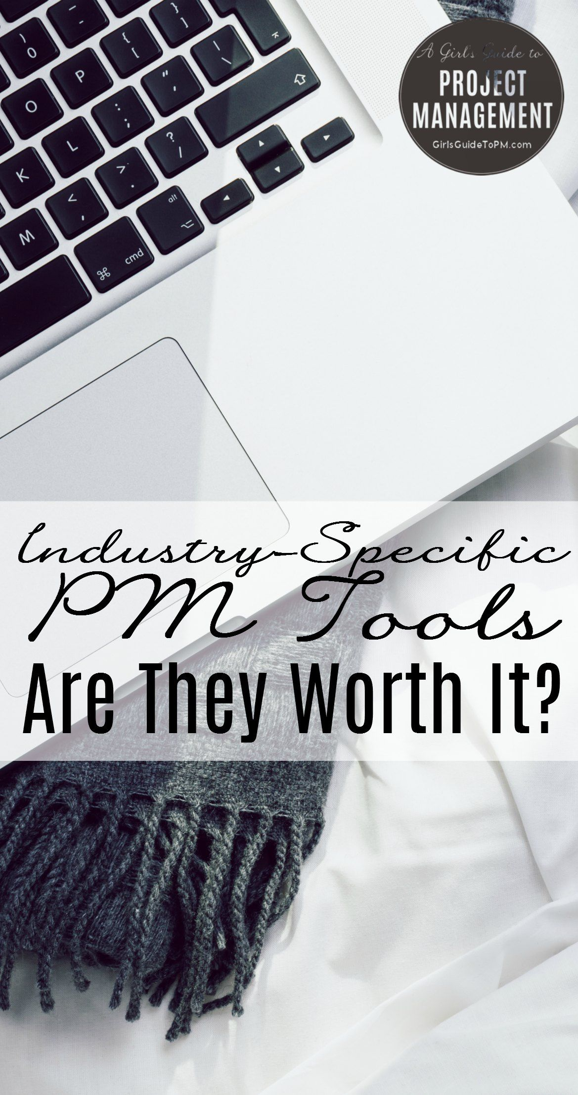 Industry Specific Pm Tools Are They Worth It Girls Guide To