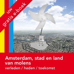 e-boek 'Amsterdam, stad en land van molens' - download gratis je eigen exemplaar