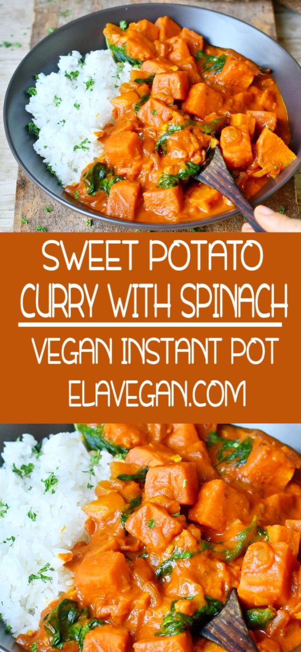 Sweet Potato Curry With Spinach | Vegan Instant Pot Recipe - Elavegan