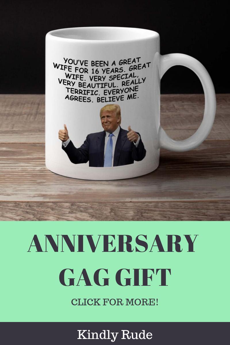 16th Anniversary Funny Trump Gift Mug For Women 16th